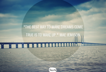 """""""The best way to make dreams come true is to wake up."""" Mae Jemison"""
