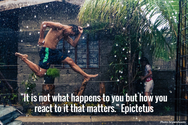 """""""It is not what happens to you but how you react to it that matters."""" Epictetus"""